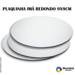 PLAQUINHA IMÃ REDONDA PARA SUBLIMAÇÃO 9X9 CM (Valor Unitário)